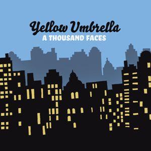 Yellow Umbrella – A Thousand Faces (Pork Pie)