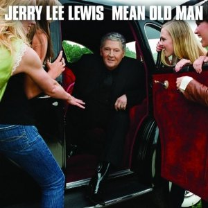 Jerry Lee Lewis – Mean Old Man (Verve/Universal)
