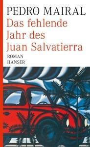 """Pedro Mairals """"Das fehlende Jahr des Juan Salvatierra"""""""