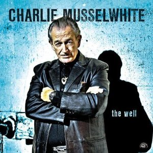 Charlie Musselwhite – The Well (Alligator)