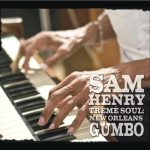 Sam Henry – Tremé Soul: New Orleans Gumbo