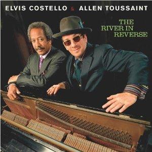 Elvis Costello & Allen Touissaint – The River in Reverse