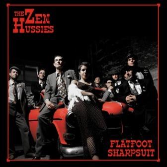 The Zen Hussies – Flatfoot, Sharp Suit