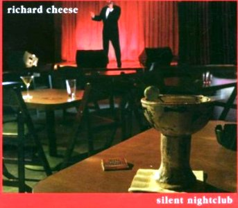 Richard Cheese – Silent Nightclub