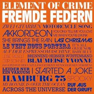 Element of Crime – Fremde Federn (Vertigo/Universal)
