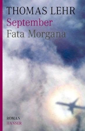 "Thomas Lehr ""September. Fata Morgana"""