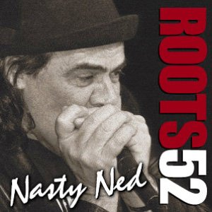 Nasty Ned – Roots 52 (American Showplace)