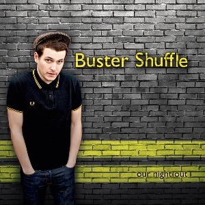 Buster Shuffle – Our Night Out (People Like You/EMI)