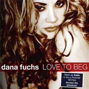 Dana Fuchs – Love To Beg (Ruf)