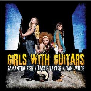 Samantha Fish/Cassie Taylor/Dani Wilde – Girls With Guitars (Ruf)