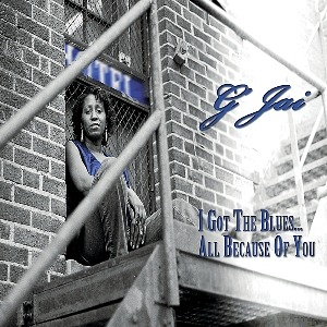 G'JAI – I Got The Blues All Because of You
