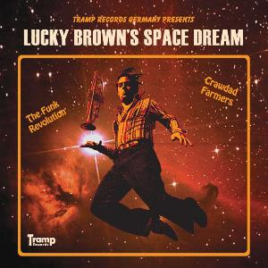 Lucky Brown – Lucky Brown's Space Dream (Tramp)