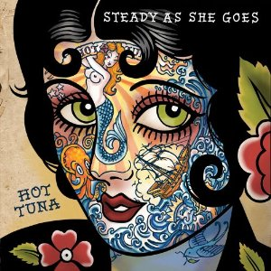 Hot Tuna – Stady as She Goes (Red House/in-akustik)