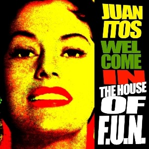 Juanitos – Welcome in the Hous of F.U.N. (Jamendo)