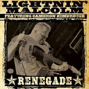 Lightinin' Malcolm – Renegade (Ruf)