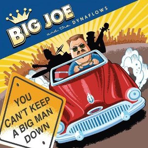 Big Joe and the Dynaflows – You can't keep a Big Man Down (Severn/in-akustik)