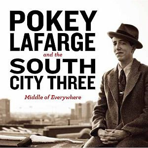 Pokey LaFarge & The South City Three – Middle of Everywhere (CRS/in-akustik)