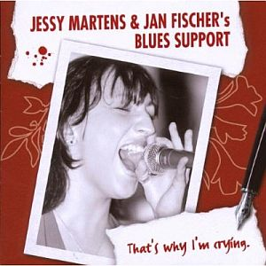 Jessy Martens & Jan Fischer's Blues Support – That's Why I'm Crying (Moon Sound/New Music)