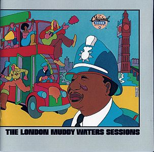 Muddy Waters – The London Sessions