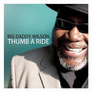 Big Daddy Wilson – Thumb A Ride (Ruf)