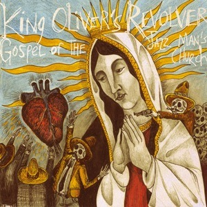 King Oliver's Revolver – Gospel Of The Jazz Man's Church (Waggle-Daggle)