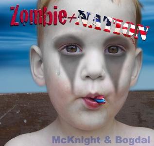 McKnight & Bogdal – Zombie+Nation (Desert Highway)