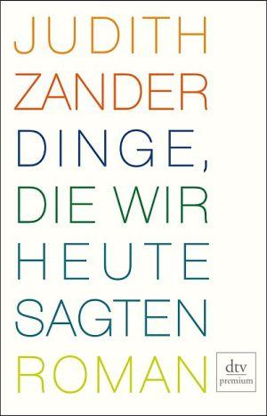 Judith Zander und Dinge, die wir heute sagten.