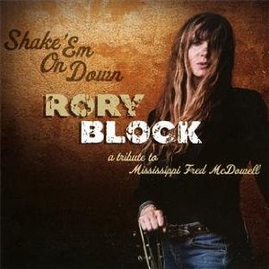 Rory Block – Shake 'em On Down (Stony Plain/Fenn)
