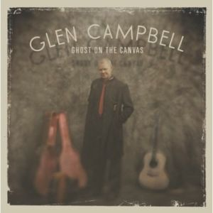 Glen Campbell – Ghost On The Canvas (Surfdog/Membran)