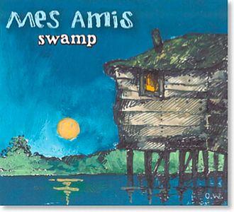 Swamp – Mes Amis
