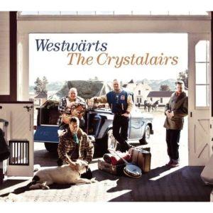 The Crystalairs – Westwärts (Bear Family)