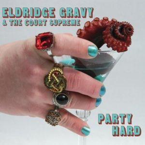Eldridge Gravy & The Court Supreme – Party Hard