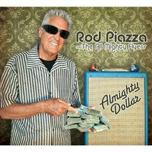 Rod Piazza & The Mighty Flyers – Almighty Dollar (Delta Groove/in-akustik)