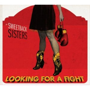 The Sweetback Sisters – Looking for a Fight (Signature Sounds/in-akustik)