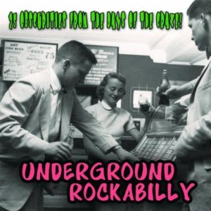 Underground Rockabilly – 25 Obscurities from the Days of the Craze! (Chrome Dreams/in-akustik)