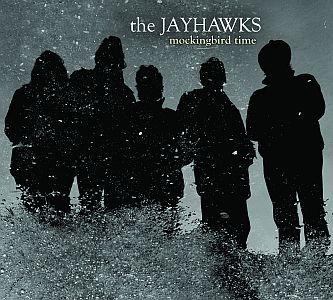 The Jayhawks – Mockingbird Time (Concord/Universal)