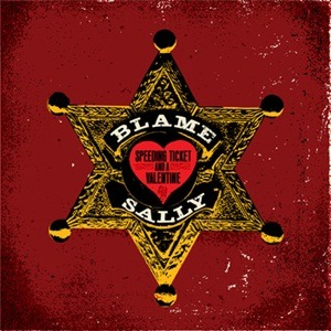 Blame Sally – Speeding Ticket And A Valentine (Ninth Street Opus)