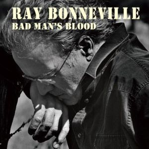 Ray Bonneville – Bad Man's Blood (Red House/in-akustik)