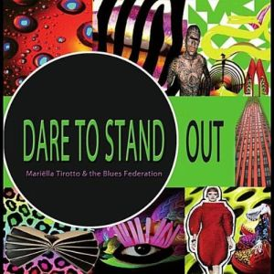 Mariëlla Tirotto & the Blues Federation – Dare To Stand Out