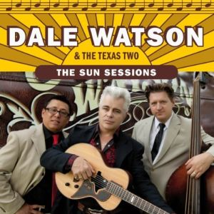 Dale Watson & The Texas Two – The Sun Sessions (CRS/in-akustik)