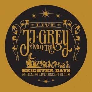 JJ Grey & Mofro – Brighter Days (Alligator/in-akustik)