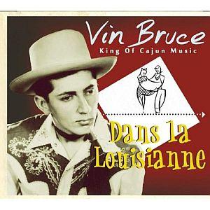 Vin Bruce – Dans la Louisianne (Bear Family/in-akustik)
