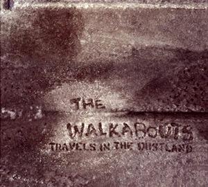 The Walkabouts – Travels In The Dustland (Glitterhouse/Indigo)