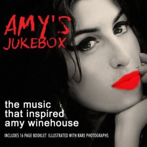 Amy's Jukebox – The Music That Inspired Amy Winehouse (chrome dream/in-akustik)