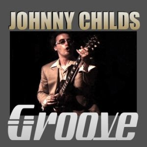 Johnny Childs – Groove