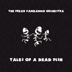 The Freak Fandango Orchestra – Tales Of A Dead Fish (Jamendo)