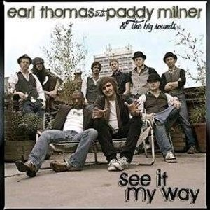 Earl Thomas with Paddy Milner & The Big Sounds – See It My Way (Pepper Cake/zyx)