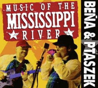 Bena & Ptaszek – Music of the Mississippi River (Stormy Monday)