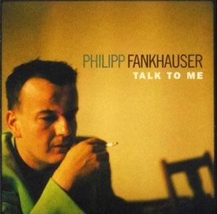 Philipp Fankhauser – Talk To Me (Smd Neo-Mi /Sony Music)