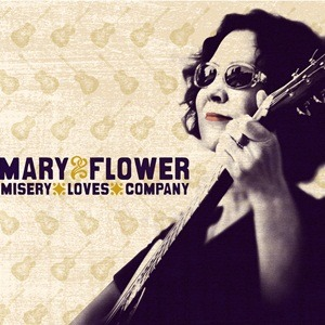 Mary Flower – Misery Loves Company (Yellow Dog)